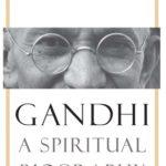 [PDF] [EPUB] Gandhi: A Spiritual Biography Download