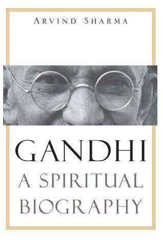 [PDF] [EPUB] Gandhi: A Spiritual Biography Download by Arvind Sharma