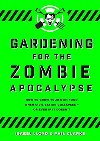 [PDF] [EPUB] Gardening For The Zombie Apocalypse Download by Isabel Lloyd
