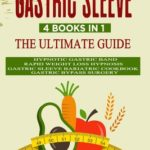 [PDF] [EPUB] Gastric Sleeve: 4 Books in 1: The Ultimate guide: Hypnotic Gastric Band + Rapid Weight Loss Hypnosis + Gastric Sleeve Bariatric cookbook + Gastric Bypass Surgery Download