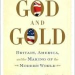 [PDF] [EPUB] God and Gold: Britain, America, and the Making of the Modern World Download