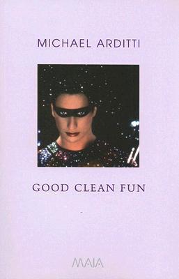 [PDF] [EPUB] Good Clean Fun Download by Michael Arditti