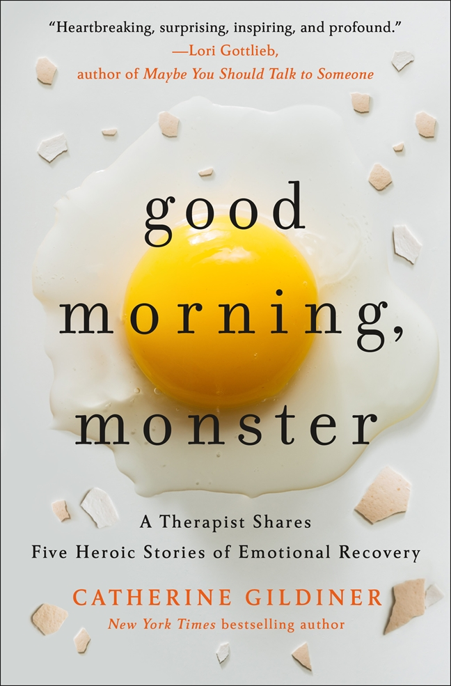 [PDF] [EPUB] Good Morning, Monster: A Therapist Shares Five Heroic Stories of Emotional Recovery Download by Catherine Gildiner