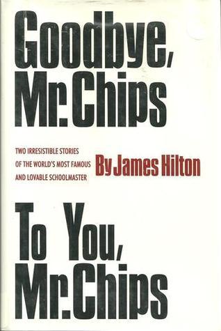 [PDF] [EPUB] Goodbye, Mr. Chips   To You, Mr. Chips Download by James Hilton