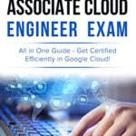 [PDF] [EPUB] Google Cloud Associate Cloud Engineer Certification – All in One Guide: Get Certified Efficiently with this concise guide to the exam objectives (Google Cloud Certification Series Book 2) Download