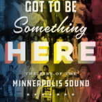 [PDF] [EPUB] Got to Be Something Here: The Rise of the Minneapolis Sound Download