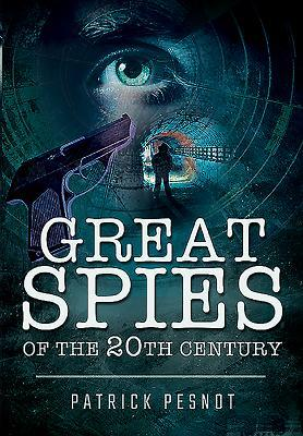 [PDF] [EPUB] Great Spies of the 20th Century Download by Patrick Pesnot