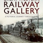 [PDF] [EPUB] Great Western Railway Gallery: A Pictorial Journey Through Time Download