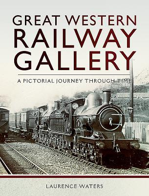[PDF] [EPUB] Great Western Railway Gallery: A Pictorial Journey Through Time Download by Laurence Waters