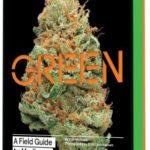 [PDF] [EPUB] Green: A Field Guide to Marijuana: (Books about Marijuana, Guide to Cannabis, Weed Bible) Download