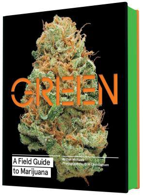[PDF] [EPUB] Green: A Field Guide to Marijuana: (Books about Marijuana, Guide to Cannabis, Weed Bible) Download by Dan Michaels