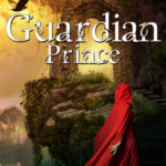 [PDF] [EPUB] Guardian Prince (Ceryn Roh Saga Book 2) Download