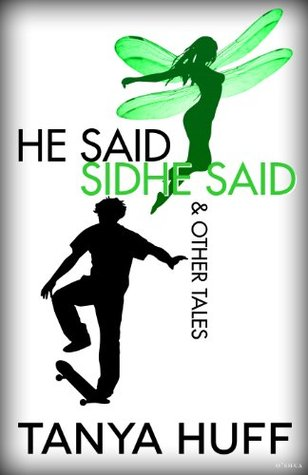 [PDF] [EPUB] He Said, Sidhe Said and Other Tales Download by Tanya Huff