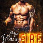 [PDF] [EPUB] Her Blazing Fire (Her Alpha Hero Book 1) Download