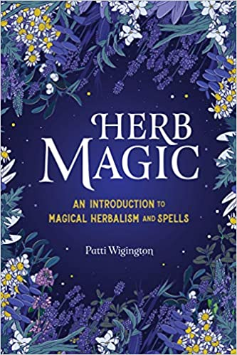 [PDF] [EPUB] Herb Magic: An Introduction to Magical Herbalism and Spells Download by Patti Wigington