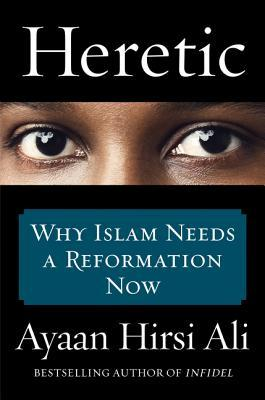 [PDF] [EPUB] Heretic: Why Islam Needs a Reformation Now Download by Ayaan Hirsi Ali