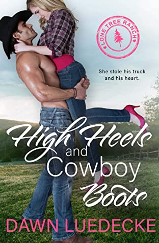 [PDF] [EPUB] High Heels and Cowboy Boots: A Second Chance Romance (Lone Tree Ranch Book 1) Download by Dawn Luedecke