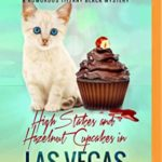 [PDF] [EPUB] High Stakes and Hazelnut Cupcakes in Las Vegas: A Humorous Tiffany Black Mystery Download