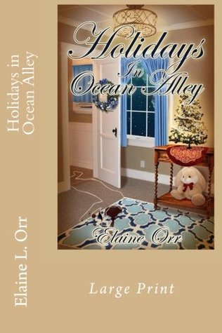 [PDF] [EPUB] Holidays in Ocean Alley: Large Print (Jolie Gentil Cozy Mystery Series) (Volume 9) Download by Elaine L. Orr