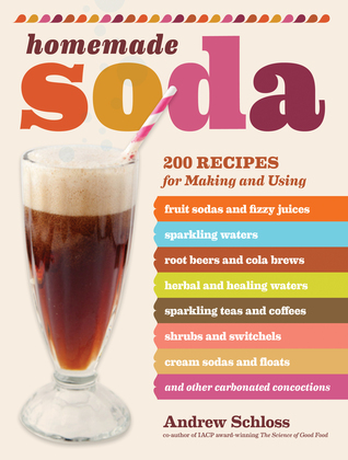 [PDF] [EPUB] Homemade Soda Download by Andrew Schloss