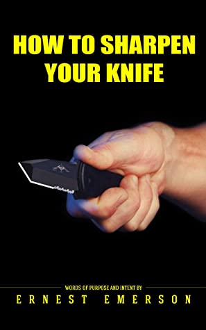 [PDF] [EPUB] How To Sharpen Your Knife Download by Ernest Emerson