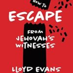 [PDF] [EPUB] How to Escape From Jehovah's Witnesses Download