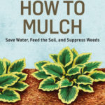 [PDF] [EPUB] How to Mulch: Save Water, Feed the Soil, and Suppress Weeds. A Storey BASICS®Title Download