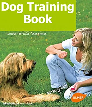 [PDF] [EPUB] Human-Dog Relations: The Complete Dog Training Manual (The Great Book of Dog Training) Download by Marley Askin