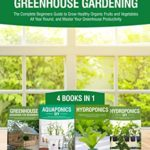[PDF] [EPUB] Hydroponics DIY, Aquaponics DIY, Greenhouse Gardening: 4 Books In 1, The Complete Beginners Guide to Grow Healthy Organic Fruits and Vegetables All Year … (Greenhouse Hydroponics Aquaponics Book 5) Download