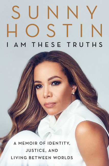 [PDF] [EPUB] I Am These Truths: A Memoir of Identity, Justice, and Living Between Worlds Download by Sunny Hostin