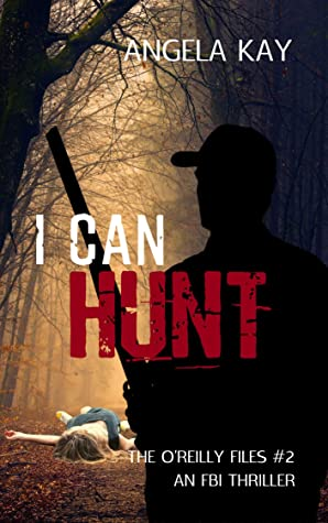 [PDF] [EPUB] I Can Hunt (The O'Reilly Files, #2) Download by Angela  Kay