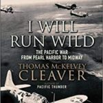 [PDF] [EPUB] I Will Run Wild: The Pacific War from Pearl Harbor to Midway Download