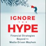 [PDF] [EPUB] Ignore the Hype: Financial Strategies Beyond the Media-Driven Mayhem Download