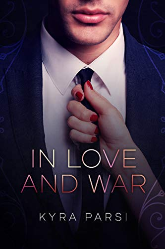 [PDF] [EPUB] In Love And War Download by Kyra Parsi
