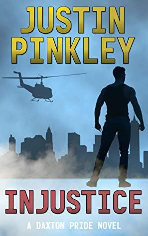 [PDF] [EPUB] Injustice (Daxton Pride Book 1) Download by Justin Pinkley