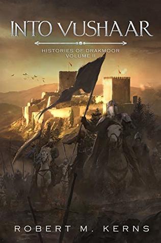 [PDF] [EPUB] Into Vushaar (Histories of Drakmoor Book 2) Download by Robert M. Kerns