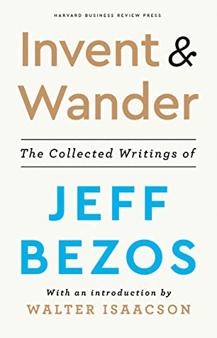 [PDF] [EPUB] Invent and Wander: The Collected Writings of Jeff Bezos, With an Introduction by Walter Isaacson Download by Walter Isaacson