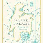 [PDF] [EPUB] Island Dreams: Mapping an Obsession Download