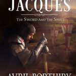 [PDF] [EPUB] Jacques. The Sword and the Spirit. (#3) Download