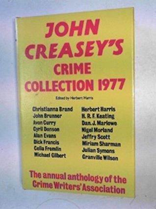[PDF] [EPUB] John Creasey's Crime Collection, 1977 Download by Herbert Harris