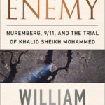[PDF] [EPUB] Justice and the Enemy: Nuremberg, 9 11, and the Trial of Khalid Sheikh Mohammed Download