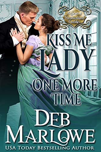 [PDF] [EPUB] Kiss Me Lady One More Time (A Series of Unconventional Courtships, #3) Download by Deb Marlowe