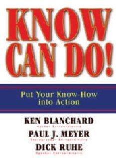 [PDF] [EPUB] Know Can Do Download by Ken Blanchard Paul J. Meyer
