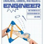 [PDF] [EPUB] Launchers, Lobbers, and Rockets Engineer: Make 20 Awesome Ballistic Blasters with Ordinary Stuff Download