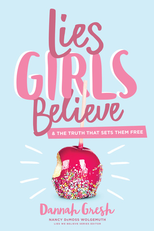 [PDF] [EPUB] Lies Girls Believe: And the Truth that Sets Them Free Download by Dannah Gresh