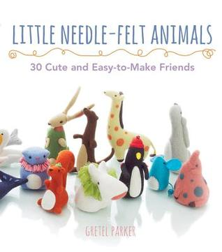 [PDF] [EPUB] Little Needle-Felt Animals: 30 Cute and Easy-to-Make Friends Download by Gretel Parker