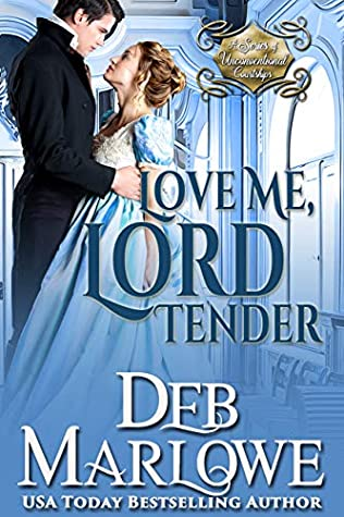 [PDF] [EPUB] Love Me, Lord Tender (A Series of Unconventional Courtships Book 1) Download by Deb Marlowe
