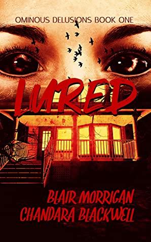 [PDF] [EPUB] Lured (Ominous Delusions Book 1) Download by Blair Morrigan