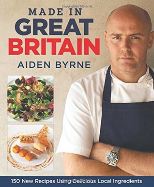 [PDF] [EPUB] Made in Great Britain Download by Aiden Byrne