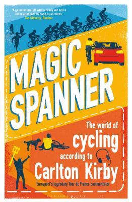 [PDF] [EPUB] Magic Spanner: The World of Cycling According to Carlton Kirby Download by Carlton Kirby